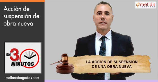 Interdicto de suspensión de obra nueva   Melián Abogados