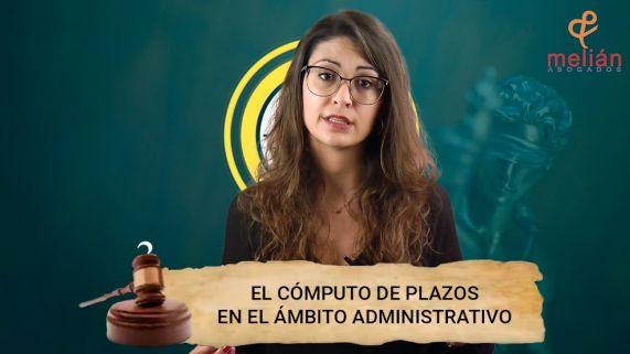 El Cómputo de Plazos en el ámbito Administrativo   Melián Abogados